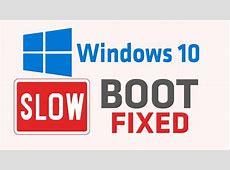 Windows 10 slow boot black screen /windows 10 slow boot