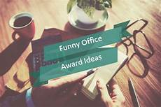 Funny Award Titles For Employees Funny Office Award Ideas To Beat Summertime Blues