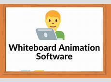 Top 8 Whiteboard Animation Software in 2020