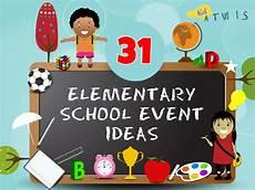 School Year Themes For Elementary School 31 Elementary School Event Ideas Family Fun Event Ideas