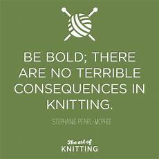 knitting knit quote inspiration knitting quotes