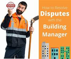 Buildings Manager How To Resolve Disputes With The Building Manager