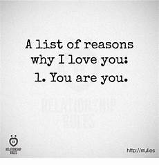 Reasons Why I Love You A List Of Reasons Why I Love You L You Are You