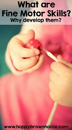 What Are Skills What Are Fine Motor Skills And Why Develop Them