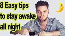 How To Keep Myself Awake How To Stay Awake All Night 8 Crazy Tips To Stay Awake