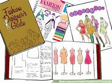 Become A Designer 3 Ways To Become A Fashion Designer At A Age Wikihow