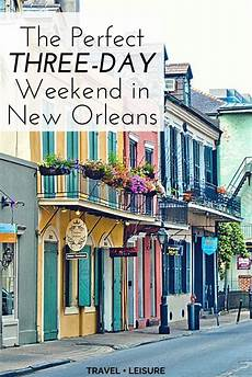 3 day vacation ideas bon temps weekend getaways and mottos