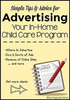 Home Daycare Ads Advertising Tips For Home Daycare Where Imagination Grows