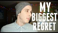 What Is Your Biggest Regret My Biggest Regret Youtube
