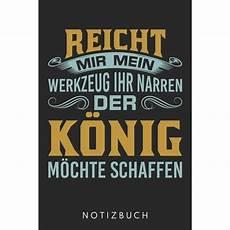 Reicht Mir Das Werkzeug Ihr Narren by Reicht Mir Mein Werkzeug Ihr Narren Der K 239 191 189 Nig M 239 191 189 Chte