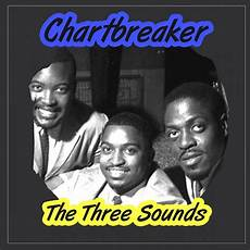 Chart Breaker Chartbreaker The Three Sounds Mp3 Buy Full Tracklist
