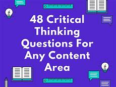 Situational Based Questions 48 Critical Thinking Questions For Any Content Area