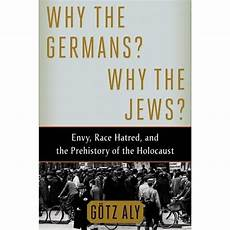 Why Did The Germans Hate The Jews Why The Germans Why The Jews Envy Race Hatred And The