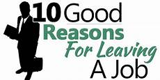 Reasons To Leave Job 10 Good Reasons For Leaving A Job