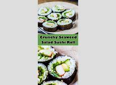 Crunchy Seaweed Salad Sushi Roll Recipe