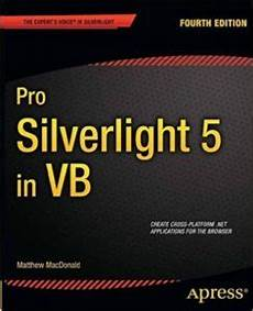 Silver Light Editions Pro Silverlight 5 In Vb 4th Edition Pdf Ebook Free Download