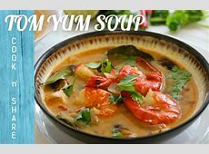 Easy Tom Yum Soup in 30 Minutes   Cook n' Share   World