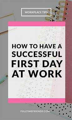 First Day Of Work Advice Pin On Work Details