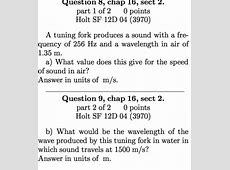 Solved: A Tuning Fork Produces A Sound With A Frequency Of