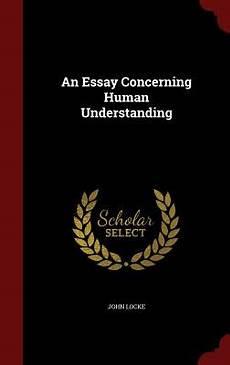 Essay On Human Understanding An Essay Concerning Human Understanding Book By John Locke