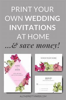 Printable Invitations At Home Print Your Own Wedding Invitations At Home An Easy Guide