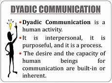 Dyadic Communication Dyadic Communication