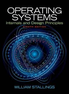 Stallings Operating Systems Internals And Design
