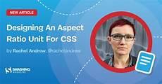 Aspect Ratio Web Design Designing An Aspect Ratio Unit For Css Smashing Magazine