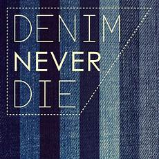 Denim Quotes Designers Denim Is Back But Without Its Original Sense Of Social