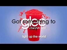 Glee Light Up The World Glee Light Up The World Original Song Lyrics Youtube