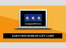 Earn Free Roblox Gift Card Codes 2019   CouponPrizes