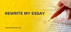 Rewrite Essay Rewrite My Essay Expert Help Online Write On Deadline