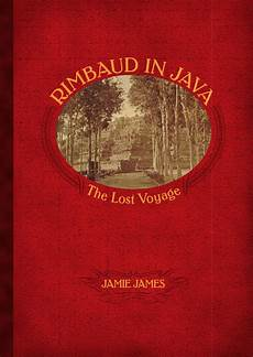 Rimbaud In Java The Lost Voyage By Editions Didier Millet