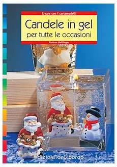 candele in gel edizioni borgo casa editrice italiana candele in