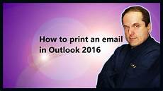 Create An Outlook Email How To Print An Email In Outlook 2016 Youtube