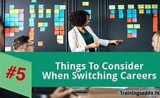 Switching Careers At 35 5 Things To Consider When Switching Careers Trainingsadda