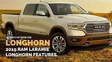 2019 dodge 1500 longhorn 2019 ram 1500 laramie longhorn edition features