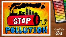 How To Make A Chart On Pollution How To Draw Stop Pollution Poster Chart Drawing For