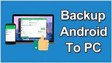 Backup Android Phone How To Backup Android Phone To Pc Must Do It Youtube