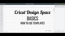 Cricut Design Space Not Working 2018 How To Use Templates In Cricut Design Space Youtube