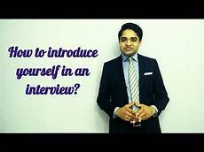 How To Introduce Yourself In An Interview How To Introduce Yourself In A Job Interview Youtube