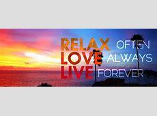 Relax often, love always, live forever   Cover photo