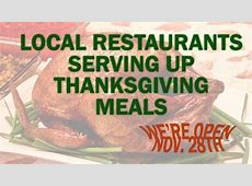 Open Nov. 28: Restaurants serving up Thanksgiving meals