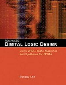 Advanced Digital Logic Design Using Verilog دانلود کتاب Advanced Digital Logic Design Using Vhdl