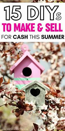 15 diy projects to make and sell this summer this tiny