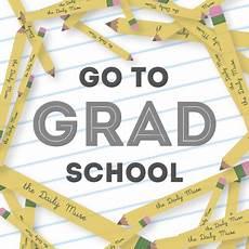 Where Should I Go To Grad School Go To Grad School Week