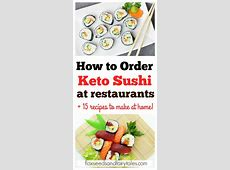 How to Make and Order Keto Sushi   Delicious Low Carb Keto