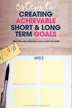 Short Term Work Goals 5 Steps To Creating Achievable Goals Amp Free Printable