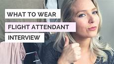 Flight Attendant Tips For Interviews What To Wear To Fa Interview Flight Attendant Advice