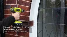 How To Attach Solar Lights To Brick Wall How To Install Lights On A Brick Wall Youtube